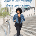 How to Confidently Dress for Your Body Type | Best Look for You | #bodyshape #bodytype #confidence #bodyconfidence #fashion #style #Styletips